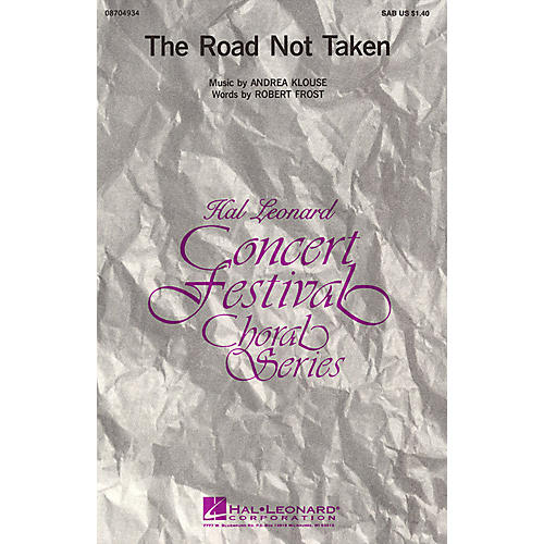 Hal Leonard The Road Not Taken SAB composed by Andrea Klouse