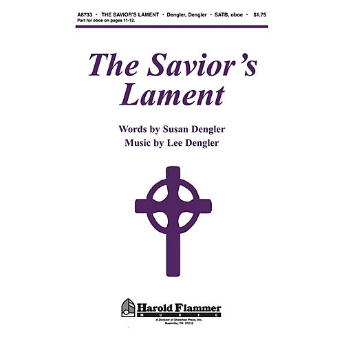 Shawnee Press The Savior's Lament SATB composed by Susan Naus Dengler