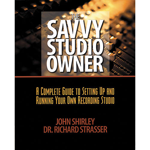Backbeat Books The Savvy Studio Owner - A Complete Guide to Setting Up and Running Your Own Recording Studio (Book)