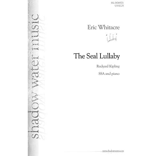 Hal Leonard The Seal Lullaby SSA composed by Eric Whitacre