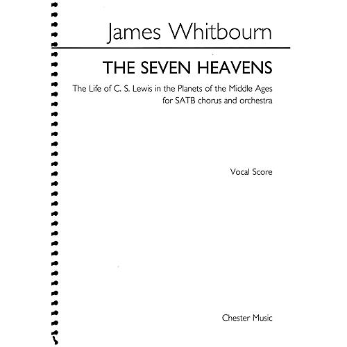 Chester Music The Seven Heavens (for SATB chorus and orchestra) SATB Score Composed by James Whitbourn