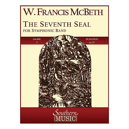 Southern The Seventh Seal (Band/Concert Band Music) Concert Band Level 5 Composed by W. Francis McBeth