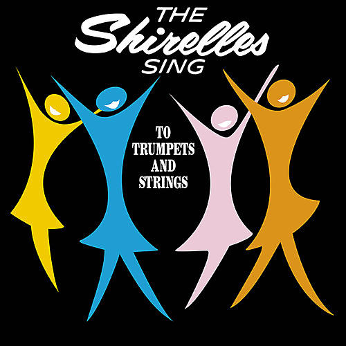 Alliance The Shirelles - Shirelles Sing To Trumpets And Strings