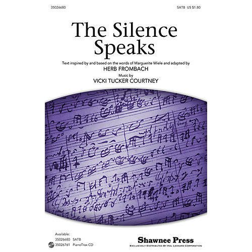 Shawnee Press The Silence Speaks SATB composed by Vicki Tucker Courtney