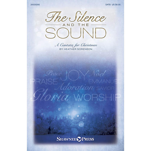 Shawnee Press The Silence and the Sound SATB composed by Heather Sorenson