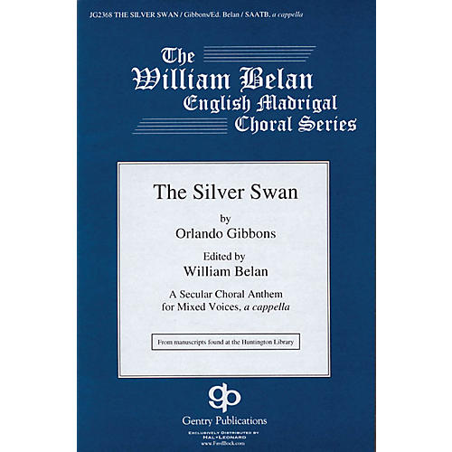 Gentry Publications The Silver Swan (The William Belan English Madrigal Choral Series) SAATB A CAPPELLA by Orlando Gibbons