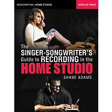 Berklee Press The Singer-Songwriter's Guide to Recording in the Home Studio Berklee Guide Softcover by Shane Adams