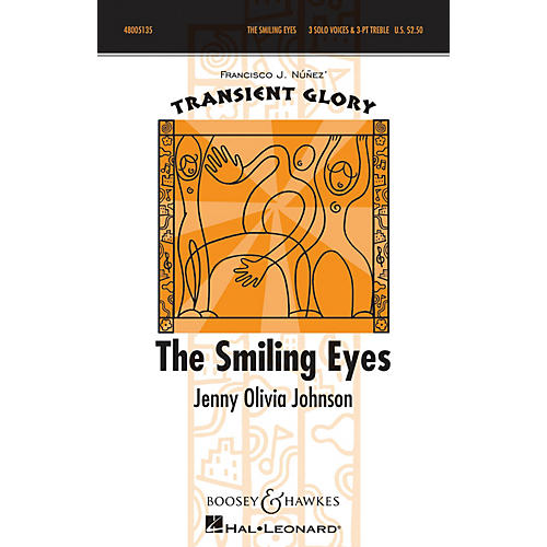 Boosey and Hawkes The Smiling Eyes (Transient Glory Series) SSA A Cappella composed by Jenny Olivia Johnson