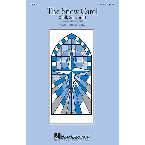 Hal Leonard The Snow Carol (Still, Still, Still) SATB arranged by Audrey Snyder