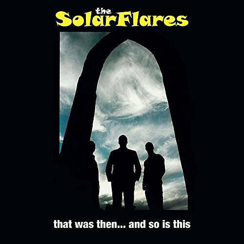 Alliance The Solarflares - That Was Then... And So Is This