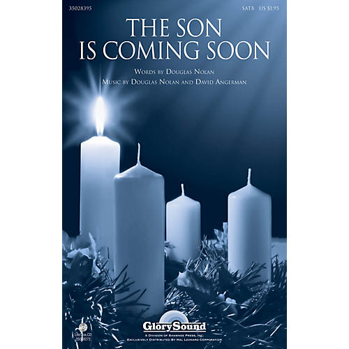 Shawnee Press The Son Is Coming Soon SATB composed by Douglas Nolan