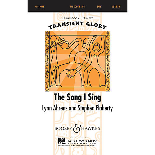 Boosey and Hawkes The Song I Sing (Transient Glory Series) SATB composed by Lynn Ahrens