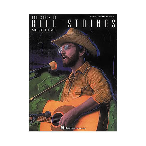 Hal Leonard The Songs of Bill Staines Music to Me Guitar Tab Book