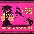 Alliance The Souljazz Orchestra - Under Burning Skies thumbnail