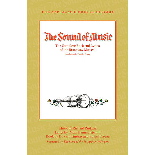 Applause Books The Sound of Music Applause Libretto Library Series Softcover Written by Howard Lindsay