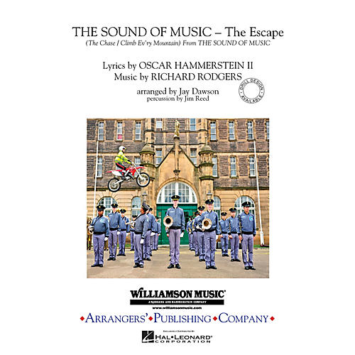 Arrangers The Sound of Music (The Escape) Marching Band Level 3 Arranged by Jay Dawson