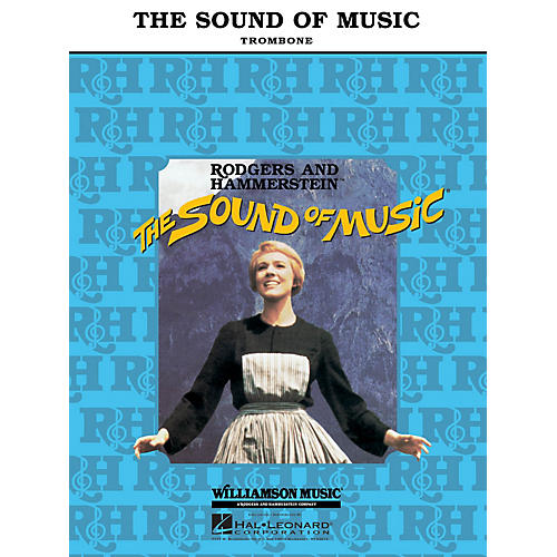 Hal Leonard The Sound of Music (Trombone) Instrumental Solo Series Written by Oscar Hammerstein II