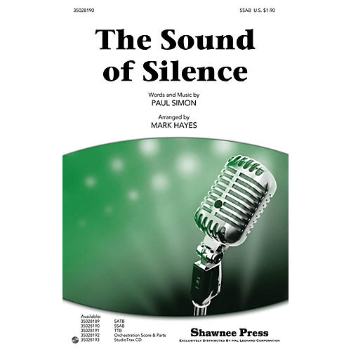 Shawnee Press The Sound of Silence SSAB by Simon And Garfunkel arranged by Mark Hayes