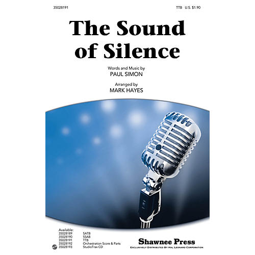 Shawnee Press The Sound of Silence TTB by Simon And Garfunkel arranged by Mark Hayes