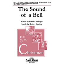 Shawnee Press The Sound of a Bell SATB, HANDBELLS Composed by Claire Cloninger