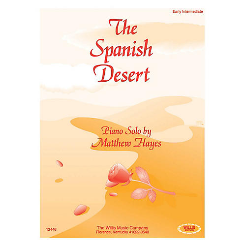 Willis Music The Spanish Desert (Early Inter Level) Willis Series by Matthew Hayes