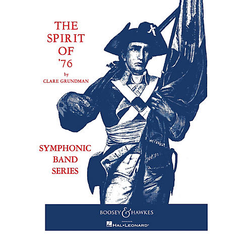 Boosey and Hawkes The Spirit of '76 (Full Score) Concert Band Composed by Clare Grundman