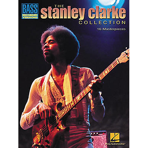 Hal Leonard The Stanley Clarke Collection Transcribed Scores Book