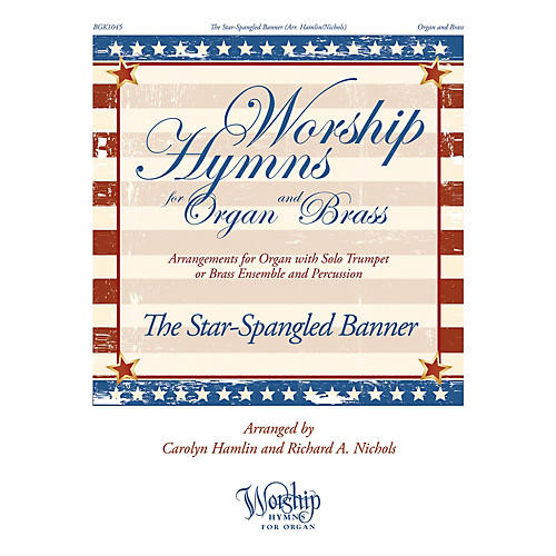 Fred Bock Music The Star-Spangled Banner (Worship Hymns for Organ and Brass) arranged by Carolyn Hamlin