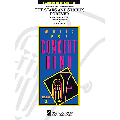 Hal Leonard The Stars and Stripes Forever - Young Concert Band Level 3 by James Curnow