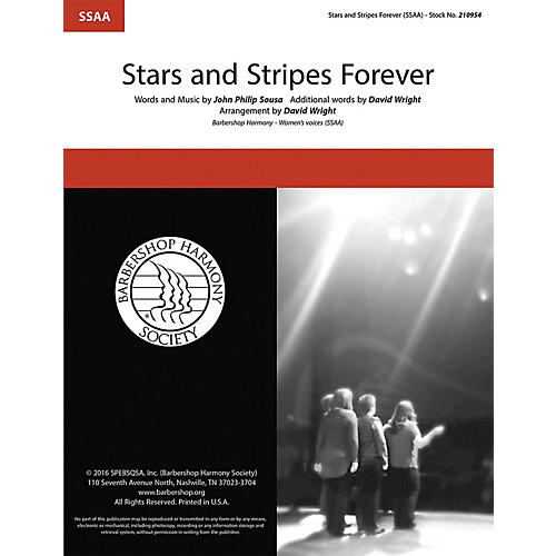 Barbershop Harmony Society The Stars and Stripes Forever SSAA A Cappella arranged by David Wright