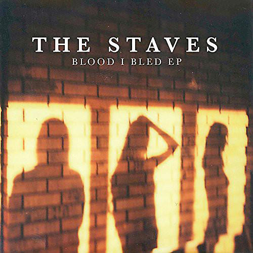 Alliance The Staves - Blood I Bled