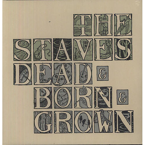 Alliance The Staves - Dead & Born & Grown