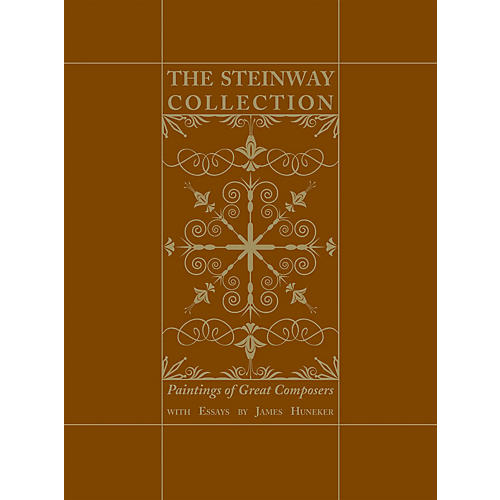Amadeus Press The Steinway Collection (Paintings of Great Composers) Amadeus Series Hardcover by James Gibbons Huneker