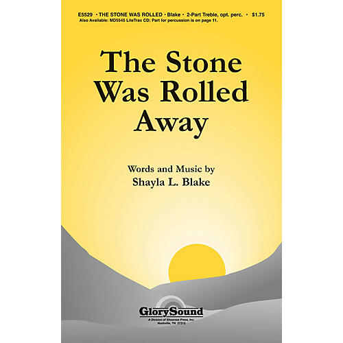 Shawnee Press The Stone Was Rolled Away 2-Part composed by Shayla Blake