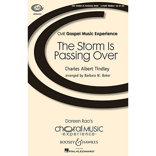 Boosey and Hawkes The Storm Is Passing Over 3 Part Treble composed by Charles Tindley arranged by Barbara Baker