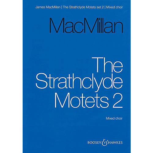 Boosey and Hawkes The Strathclyde Motets II (Mixed Choir Vocal Score) SATB composed by James MacMillan