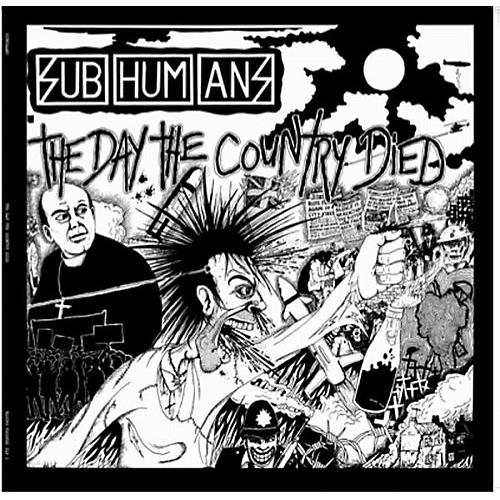 Alliance The Subhumans - Day the Country Died