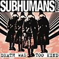 Alliance The Subhumans - Death Was Too Kind thumbnail