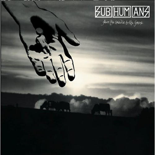 Alliance The Subhumans - From the Cradle to the Grave