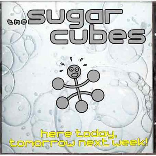 Alliance The Sugarcubes - Here Today Tomorrow