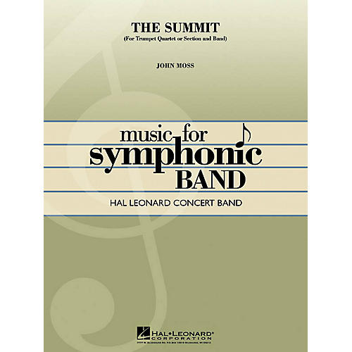 Hal Leonard The Summit (Trumpet Quartet or Section with Band) Concert Band Level 4 Composed by John Moss