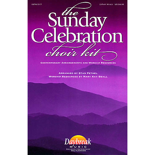 Daybreak Music The Sunday Celebration Choir Kit (Preview Pak) Preview Pak Arranged by Stan Pethel