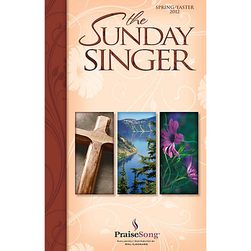PraiseSong The Sunday Singer Spring/Easter 2012 PREV CD Arranged by Keith Christopher