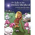 Shawnee Press The Tale of the Drowsy Shepherd Listening CD Composed by Jill Gallina thumbnail