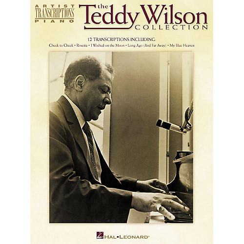 Hal Leonard The Teddy Wilson Collection Artist Transcriptions Series Performed by Teddy Wilson