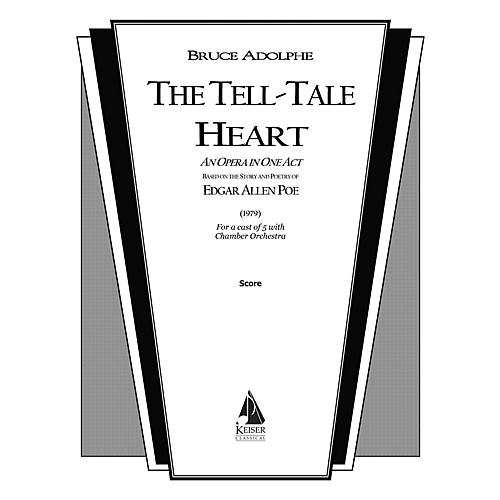 Lauren Keiser Music Publishing The Tell-Tale Heart Full Score Composed by Bruce Adolphe