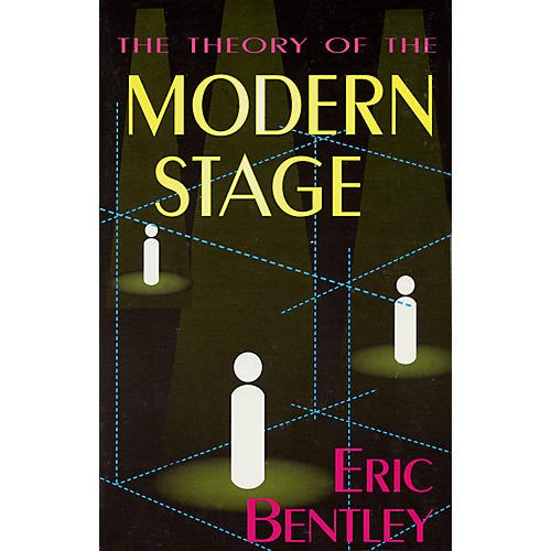 Applause Books The Theory of the Modern Stage Applause Books Series Softcover