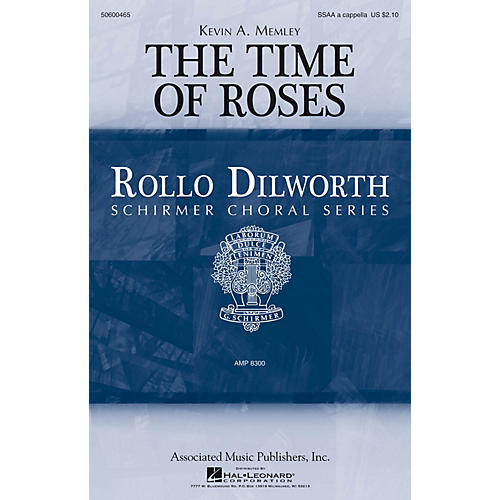 G. Schirmer The Time of Roses (Rollo Dilworth Choral Series) SSAA A Cappella composed by Kevin Memley