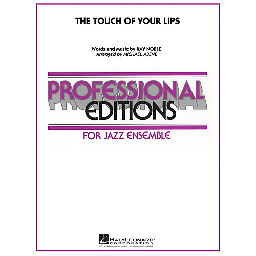 Hal Leonard The Touch of Your Lips Jazz Band Level 5-6 Arranged by Michael Abene