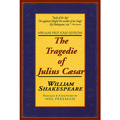 Applause Books The Tragedie of Julius Caesar Applause Books Series Softcover Written by William Shakespeare